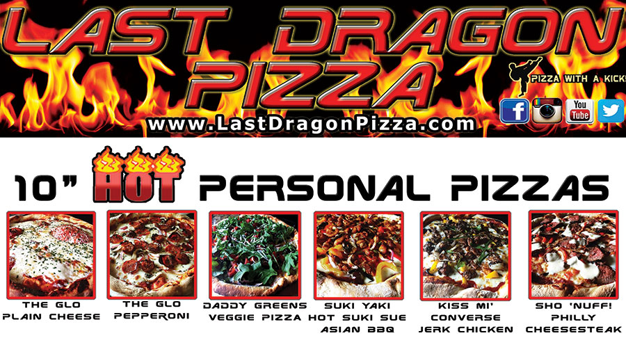 "10"" Pizza Pies inspired by the                                 movie. THE LAST DRAGON"