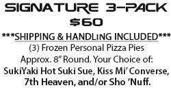 Order our Sho Nuff, Suki,                                         or Kiss or Ninja Puh-leez frozen                                         pizza inspired by the Last                                         Dragon