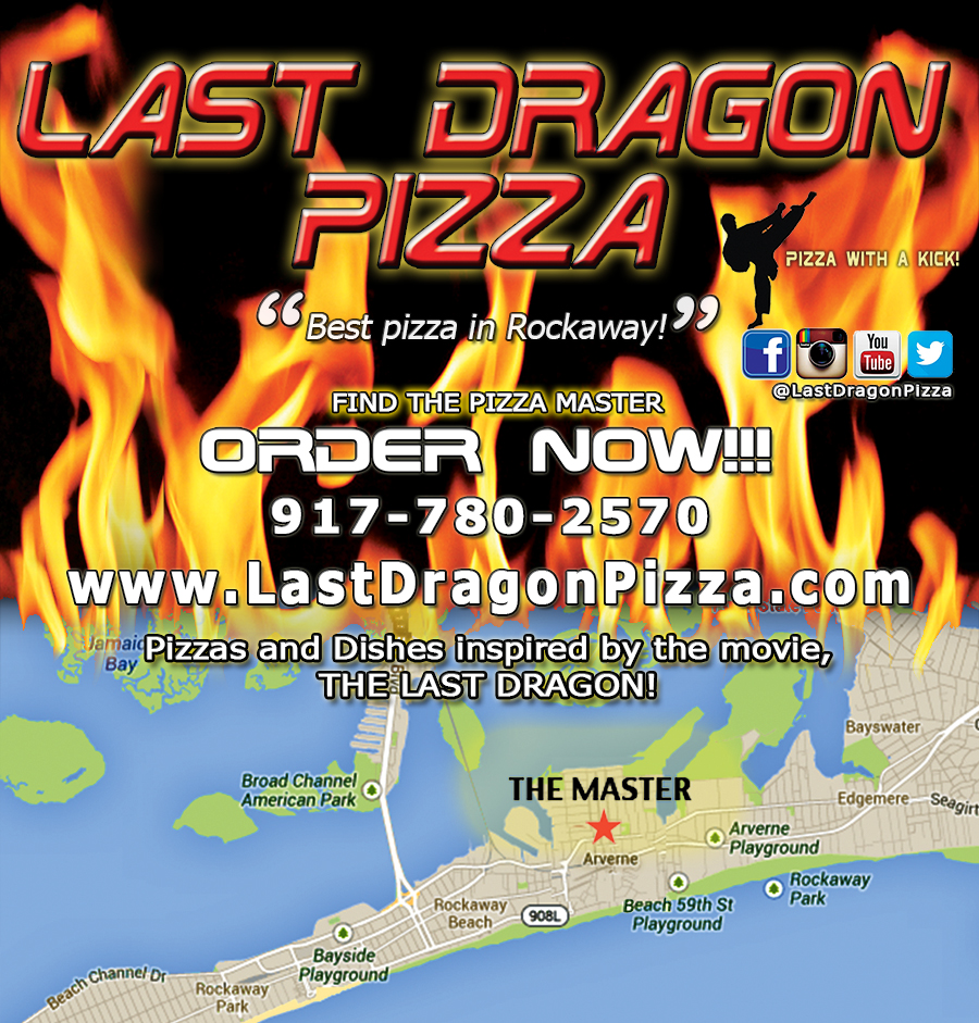 Find the Master! Pick Last Dragon Pizza in Rockaway                 NYC
