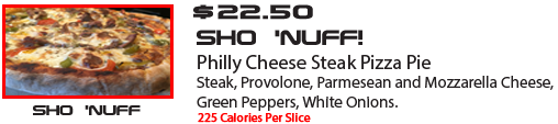 SHO 'NUFF! Philly Cheese                                           Steak Pizza inspired bv The                                           Last Dragon