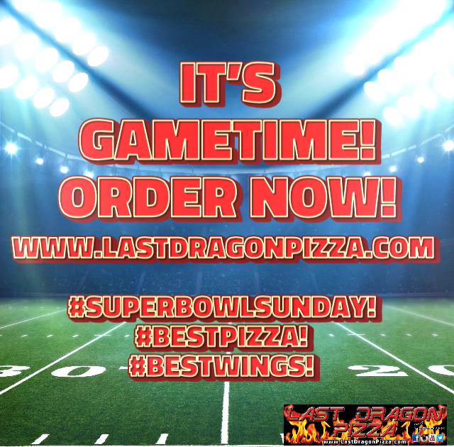 Order NOW for SuperBowl Sunday!